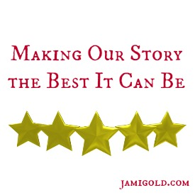 Five gold stars with text: Making Our Story the Best It Can Be