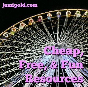 Big Ferris wheel lit up at night with text: Cheap, Free, and Fun Resources
