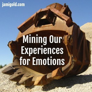Giant digging bucket for mining equipment with text: Mining Our Experiences for Emotions