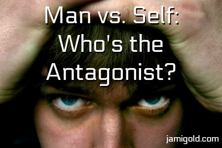 Close of a man's eyes with text: Man vs. Self: Who's the Antagonist?