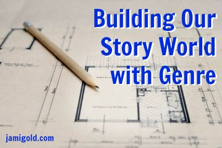 Blueprint of a house with text: Building Our Story World with Genre