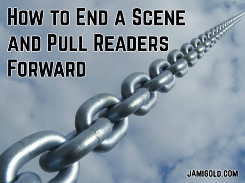 Chain links reaching up to clouds with text: How to End a Scene and Pull Readers Forward