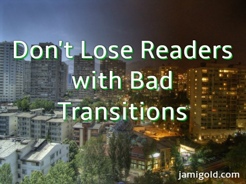 View of city half in day and half in night with text: Don't Lose Readers with Bad Transitions