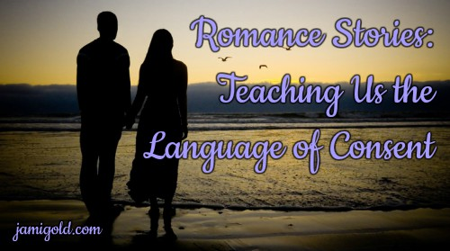 Couple holding hands on a beach with text: Romance Stories: Teaching Us the Language of Consent