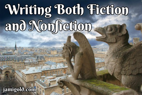 View of gargoyles on Notre Dame with text: Writing Both Fiction and Nonfiction