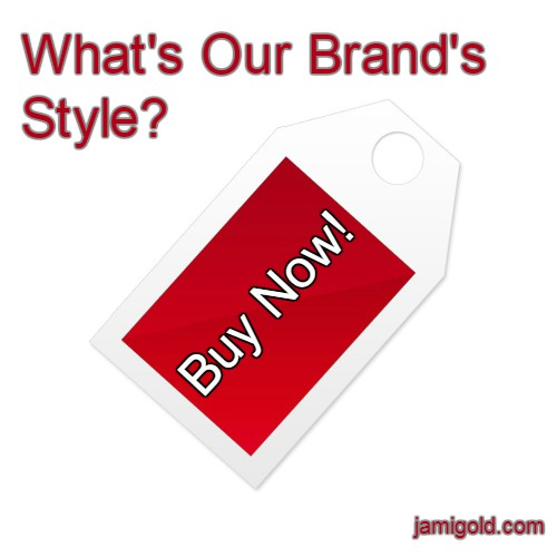 """Buy Now!"" tag with text: What's Our Marketing Style?"