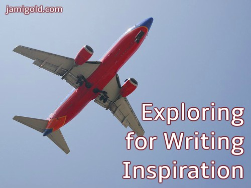 Airplane in blue sky with text: Exploring for Writing Inspiration