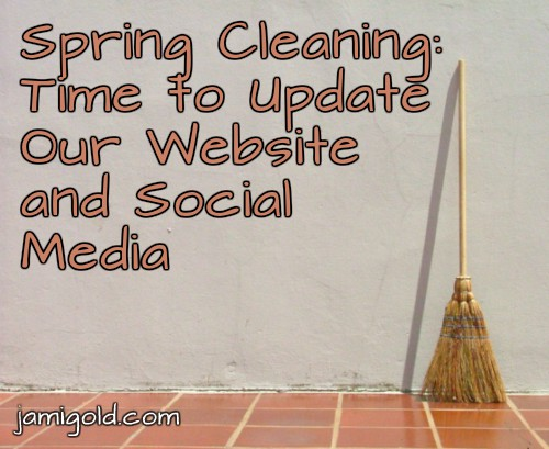 Broom leaning against a wall with text: Spring Cleaning: Time to Update Our Website and Social Media