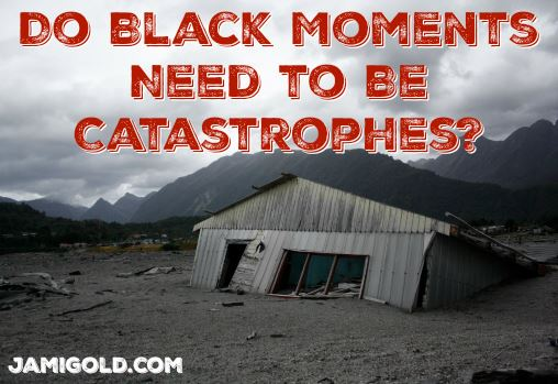 Ruined structure in desolate landscape with text: Do Black Moments Need to Be Catastrophes?