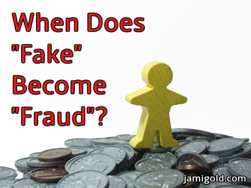 "Yellow figurine on pile of fake coins with text: When Does ""Fake"" Become ""Fraud""?"