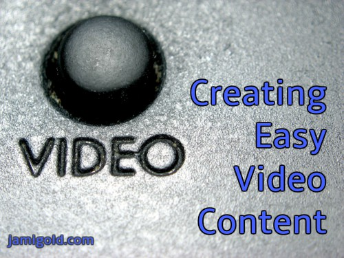 Close up on a button for video with text: Creating Easy Video Content