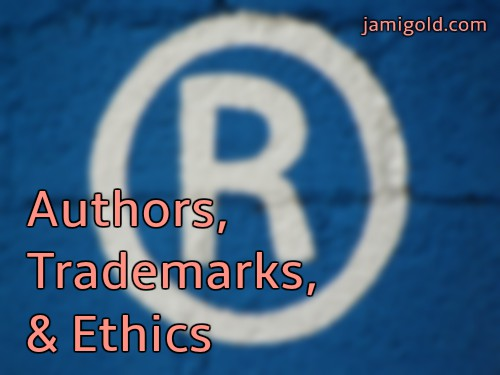 Painting of an R in a circle with text: Authors, Trademarks, & Ethics
