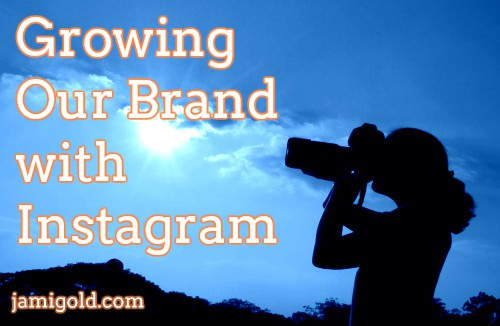 Silhouette of photographer against sky with text: Growing Our Brand with Instagram