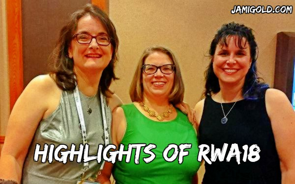 Angela Quarles, Buffy Armstrong, and Jami Gold with text: Highlights of RWA18
