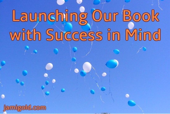 Balloon-launch-filled sky with text: Launching Our Book with Success in Mind