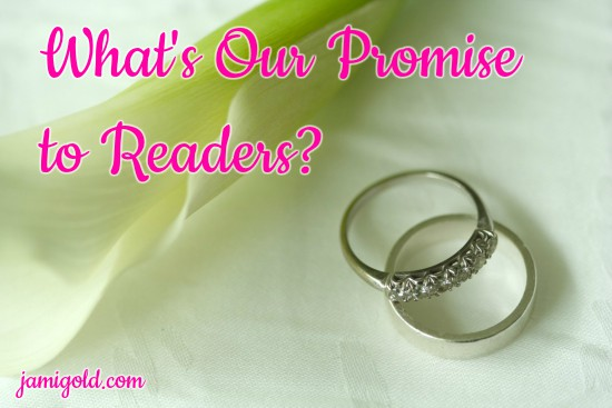 Wedding rings beside lily with text: What's Our Promise to Readers?