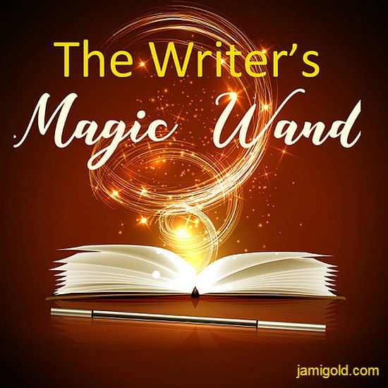 Graphic of magic and wand beside open book with text: The Writer's Magic Wand
