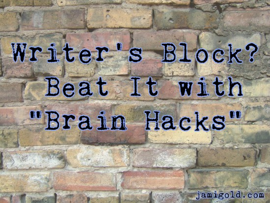 "Multi-colored brick wall with text: Writer's Block? Beat It with ""Brain Hacks"""