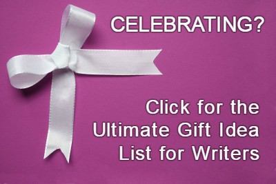 Celebrating? Click for the Ultimate Gift Idea List for Writers