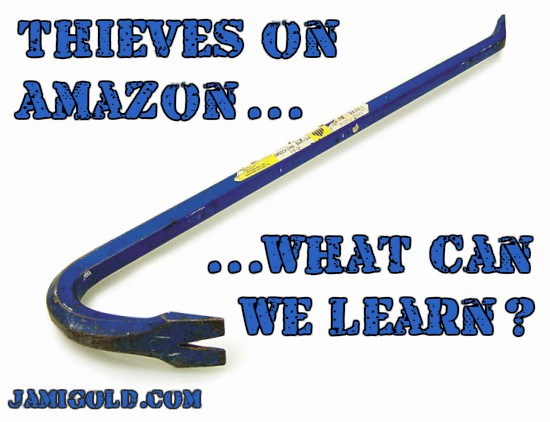 Crowbar with text: Thieves on Amazon... What Can We Learn?