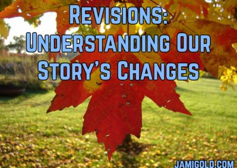 Close up of a red leaf on a tree with text: Revisions: Understanding Our Story's Changes