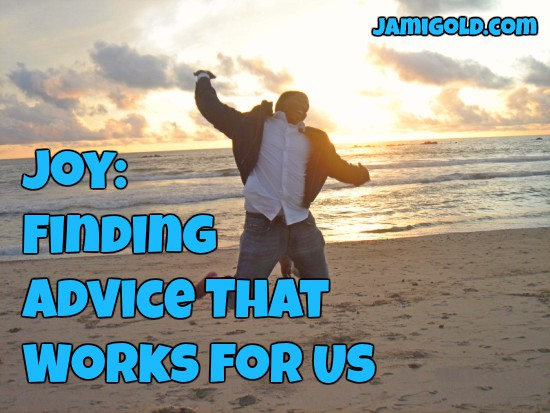 Man jumping on a beach at sunset with text: Joy: Finding Advice that Works for Us