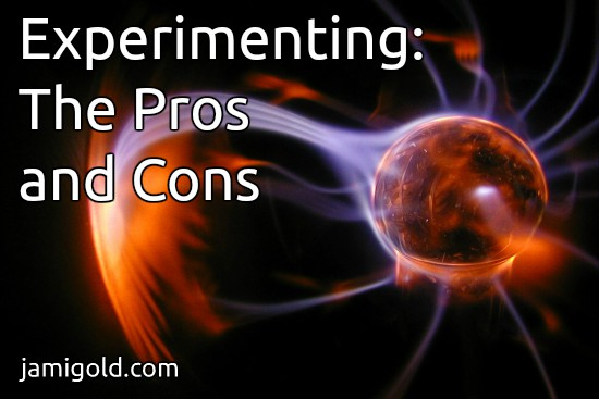 Ball of sparks with text: Experimenting: The Pros and Cons