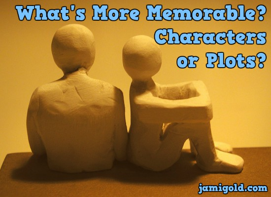 Clay figures sitting back to back with text: What's More Memorable? Characters or Plots?