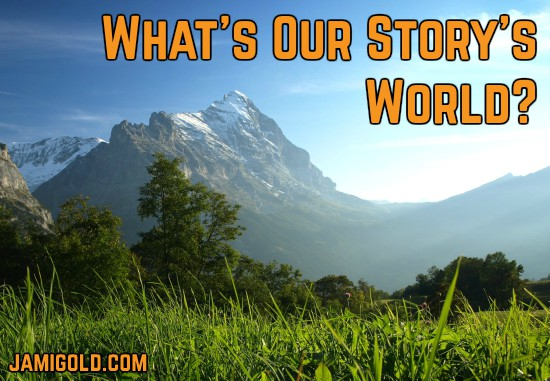 Beautiful view of Swiss mountains with text: What's Our Story's World?