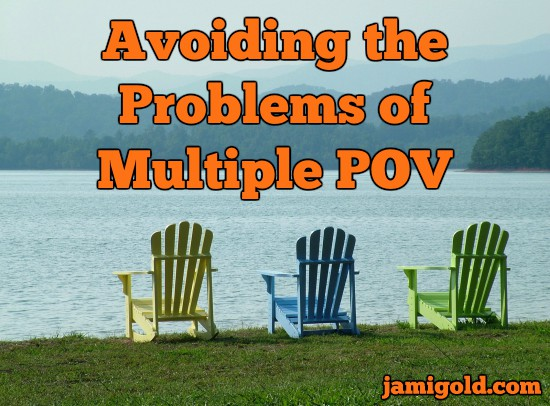 Three chairs lined up on a lake shore with text: Avoiding the Problems of Multiple POV