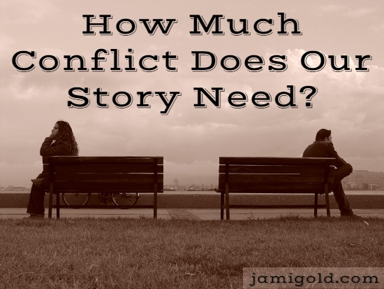 Two people on opposite benches with large gap between them with text: How Much Conflict Does Our Story Need?