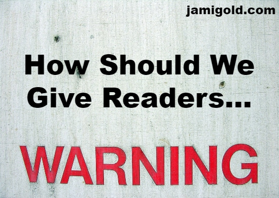 "Sign with ""WARNING"" in red with text: How Should We Give Readers..."