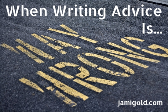 "Stencil of ""Way Wrong"" on pavement with text: When Writing Advice Is..."