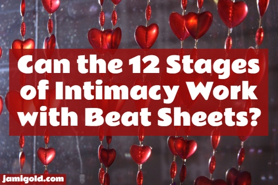 Hanging heart-shaped beads with text: Can the 12 Stages of Intimacy Work with Beat Sheets?
