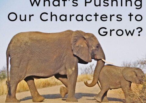 Adult elephant shoving a baby elephant across a dirt road with text: What's Pushing Our Characters to Grow?