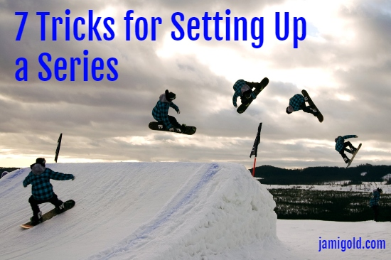 Photo overlays showing the sequence of a snowboard trick with text: 7 Tricks for Setting Up a Series