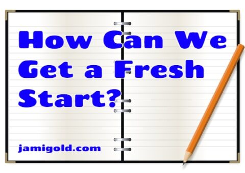 Notebook open to blank pages with text: How Can We Get a Fresh Start?