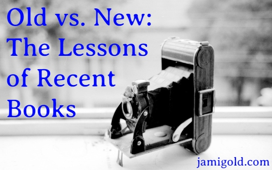 Antique plate-style camera with text: Old vs. New: The Lessons of Recent Books