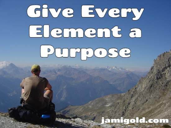 Man on a mountain overlooking vista with text: Give Every Element a Purpose