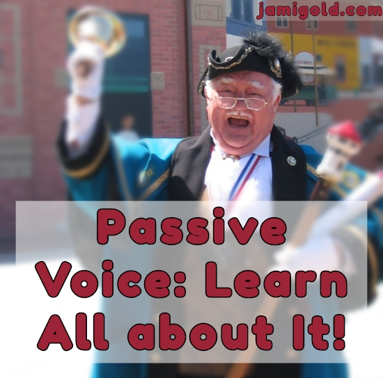 Old-fashioned town crier with text: Passive Voice: Learn All about It!