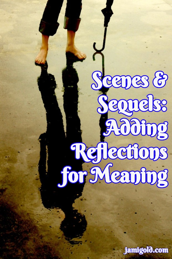 Reflection in puddle of person holding umbrella with text: Scenes & Sequels: Adding Reflections for Meaning