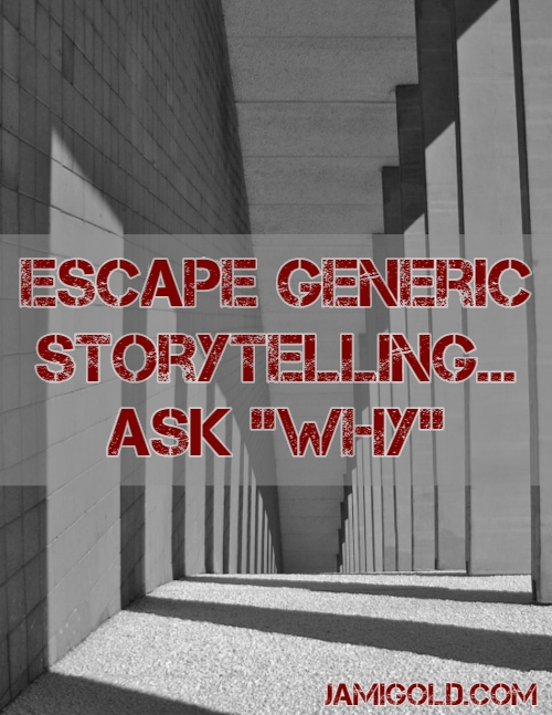"Industrial, gray-block hallway to infinity with text: Escape Generic Storytelling... Ask ""Why"""