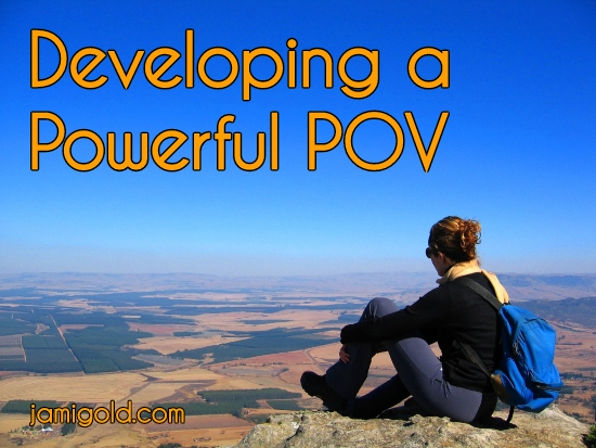 Woman on mountaintop overlooking broad view with text: Developing a Powerful POV