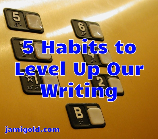 Numbered floor buttons inside an elevator with text: 5 Habits to Level Up Our Writing