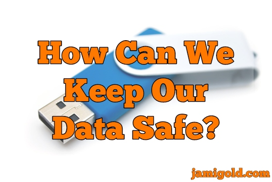 Blue USB flash drive against white background with text: How Can We Keep Our Data Safe?