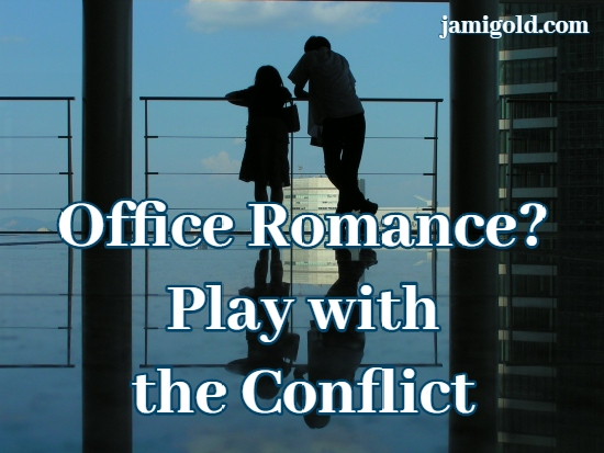 Couple on a reflective overlook of an office tower with text: Office Romance? Play with the Conflict